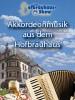 Akkordeonmusik aus dem Hofbräuhaus - Vol.1